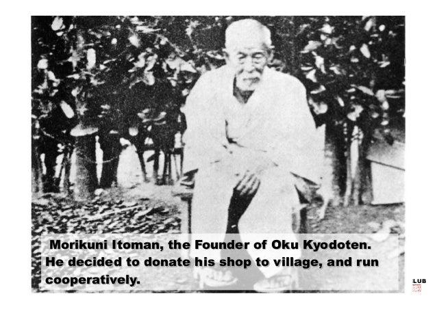 Morikuni Itoman, the Founder of Oku Kyodoten.  He decided to donate his shop to village, and run  KYODO-BAITEN FAN CLUB  c...