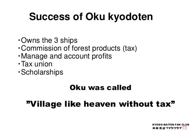 Success of Oku kyodoten  KYODO-BAITEN FAN CLUB  ・Owns the 3 ships  ・Commission of forest products (tax)  ・Manage and accou...