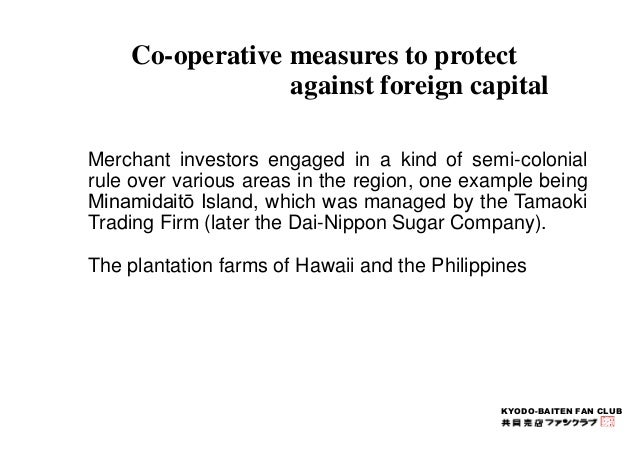 Co-operative measures to protect  against foreign capital  Merchant investors engaged in a kind of semi-colonial  rule ove...