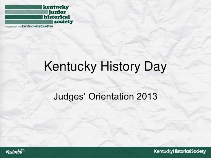 Kentucky History Day Judges' Orientation 2013