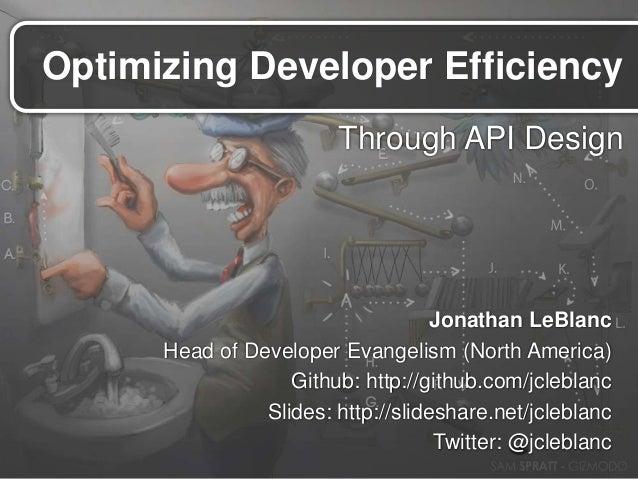 Optimizing Developer EfficiencyJonathan LeBlancHead of Developer Evangelism (North America)Github: http://github.com/jcleb...