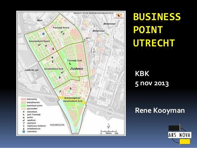BUSINESS POINT UTRECHT KBK 5 nov 2013  Rene Kooyman