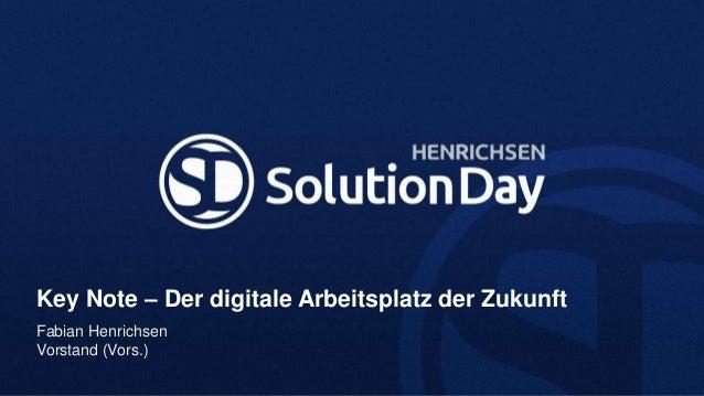Key Note – Der digitale Arbeitsplatz der ZukunftFabian HenrichsenVorstand (Vors.)