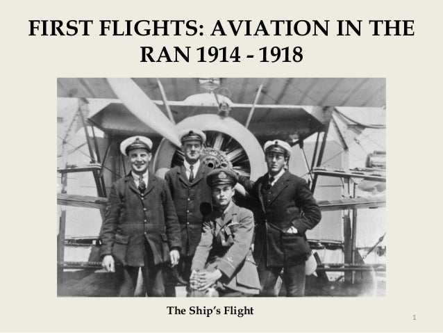 FIRST FLIGHTS: AVIATION IN THE RAN 1914 - 1918  The Ship's Flight  1