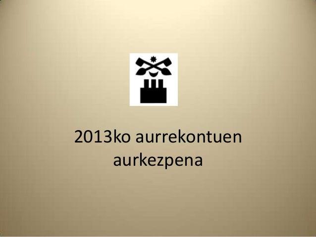 2013ko aurrekontuen    aurkezpena