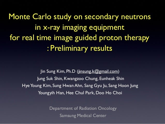 Monte Carlo study on secondary neutrons in x-ray imaging equipment for real time image guided proton therapy : Preliminary...