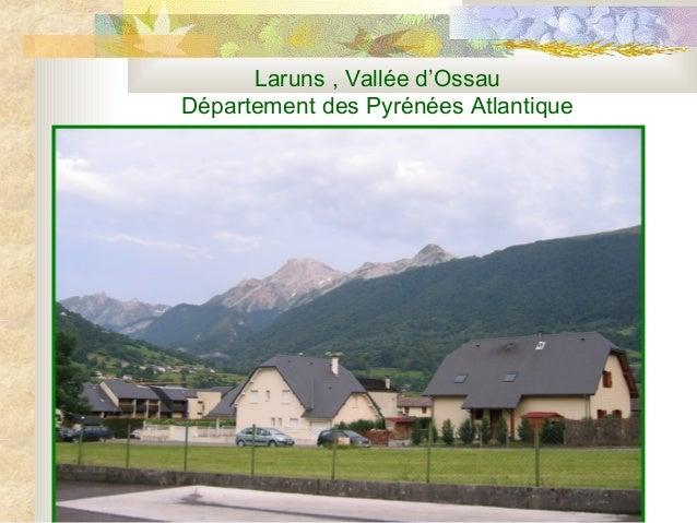 Laruns , Vallée d'Ossau Département des Pyrénées Atlantique