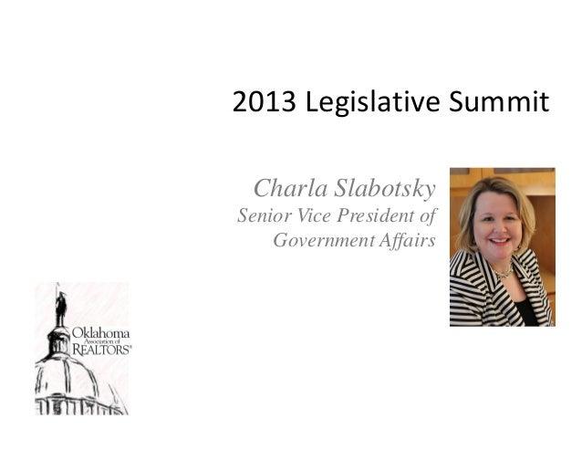 2013LegislativeSummit Charla SlabotskySenior Vice President of    Government Affairs