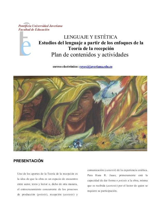 Pontificia Universidad Javeriana Facultad de Educación                               LENGUAJE Y ESTÉTICA                  ...