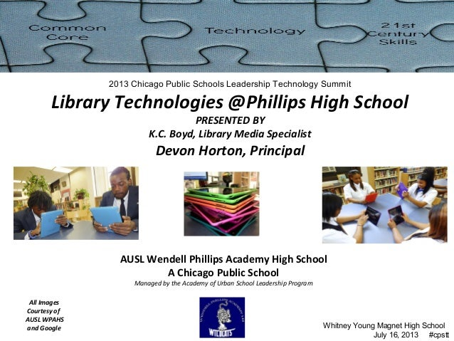 AUSL Wendell Phillips Academy High School A Chicago Public School Managed by the Academy of Urban School Leadership Progra...