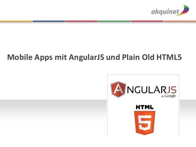 Mobile Apps mit AngularJS und Plain Old HTML5