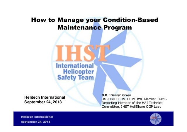How to Manage your Condition-Based Maintenance Program  Helitech International September 24, 2013  Helitech International ...