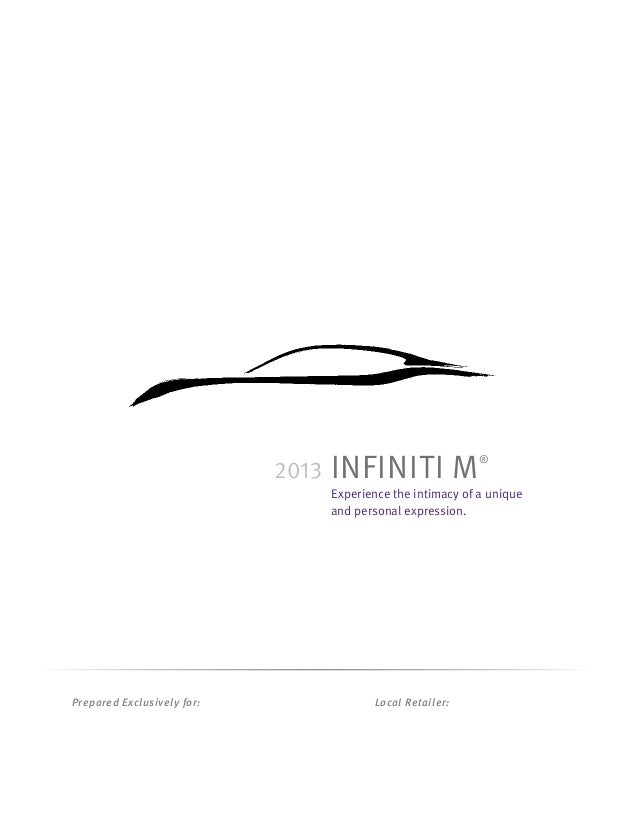 2013   INFINITI M                 ®                                   Experience the intimacy of a unique                 ...