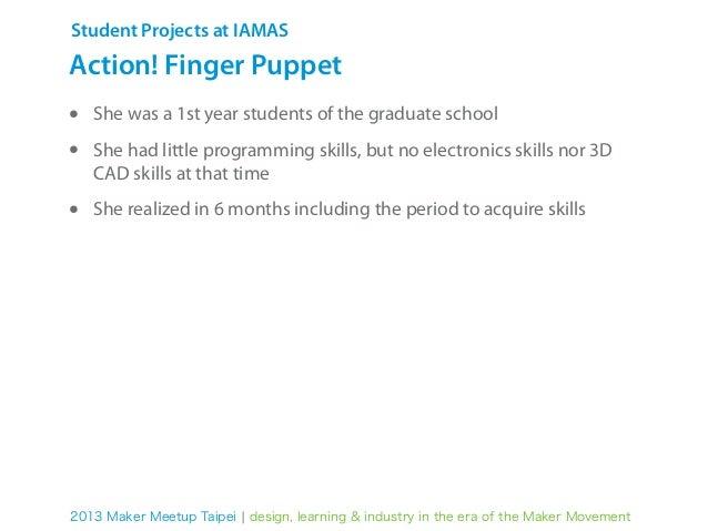 Student Projects at IAMASIdea Sketchingアクション!ゆびにんぎょう(制作:笠原友美) / Action! Finger Puppet (Tomomi Kasahara)2013 Maker Meetup T...