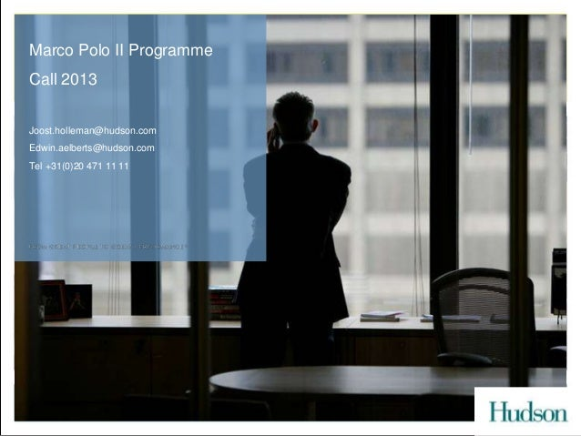 Marco Polo II Programme     Hudson Financial IncentivesCall 2013                   Horizon 2020Joost.holleman@hudson.com  ...