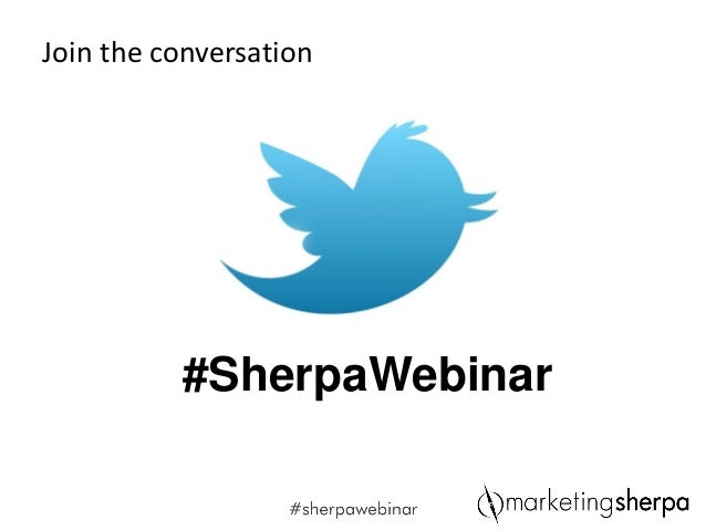 Join the conversation          #SherpaWebinar