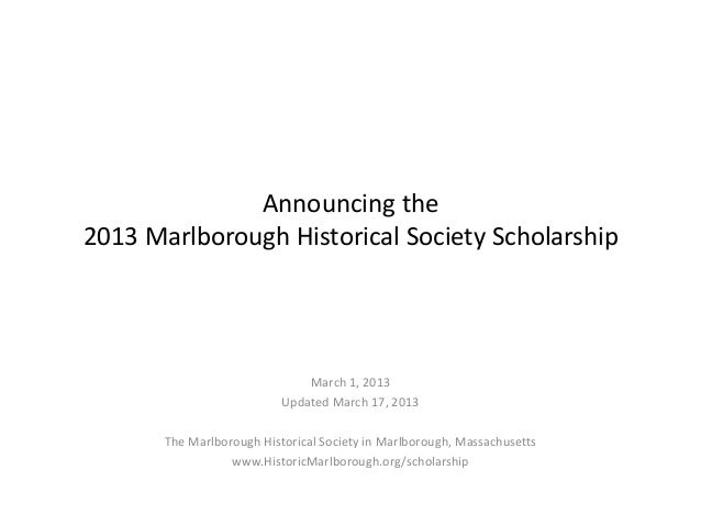 Announcing the2013 Marlborough Historical Society Scholarship                               March 1, 2013                 ...