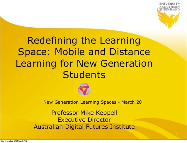 Redefining the Learning            Space: Mobile and Distance            Learning for New Generation                      ...