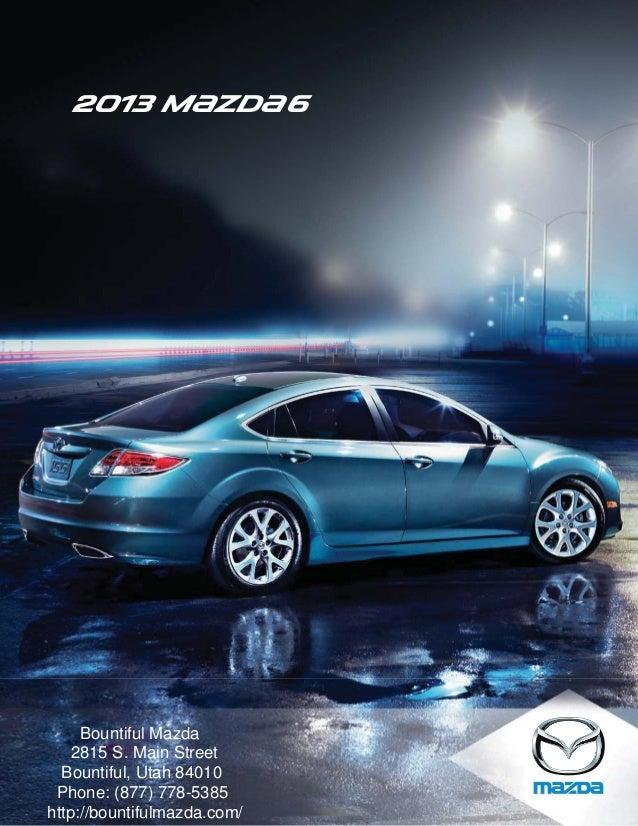 2013 M{zd{ 6     Bountiful Mazda    2815 S. Main Street  Bountiful, Utah 84010 Phone: (877) 778-5385http://bountifulmazda....