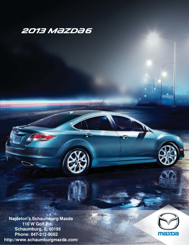 2013 M{zd{ 6   Napletons Schaumburg Mazda         110 W Golf Rd.      Schaumburg, IL 60195      Phone: 847-212-9062http://...