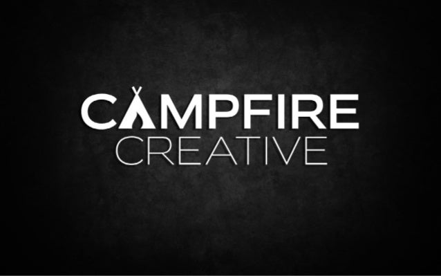 Who is                                  ?In short, Campfire is a story telling company. We eat, sleepand breathe engaging ...