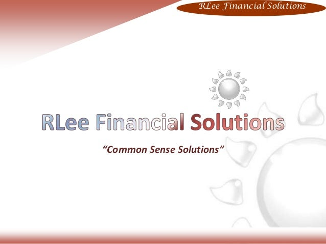 "RLee Financial Solutions""Common Sense Solutions"""