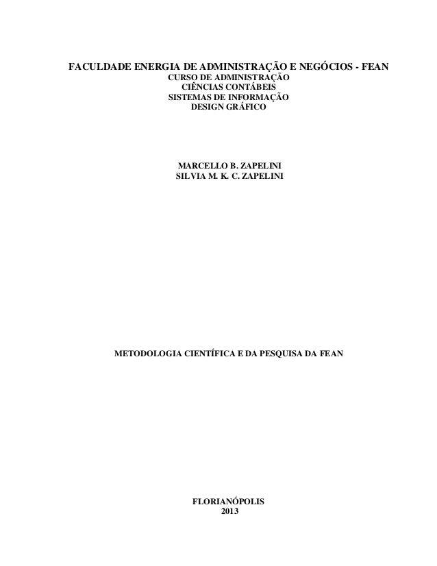 FACULDADE ENERGIA DE ADMINISTRAÇÃO E NEGÓCIOS - FEAN CURSO DE ADMINISTRAÇÃO CIÊNCIAS CONTÁBEIS SISTEMAS DE INFORMAÇÃO DESI...