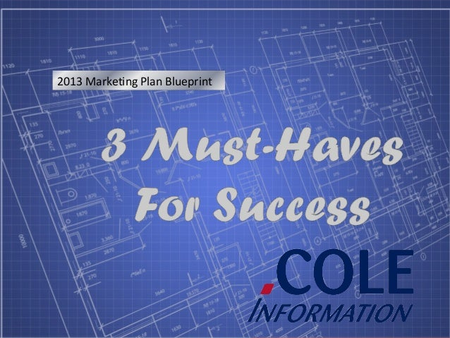 2013 marketing blueprint 3 must haves for success 2013 marketing plan blueprint malvernweather Gallery