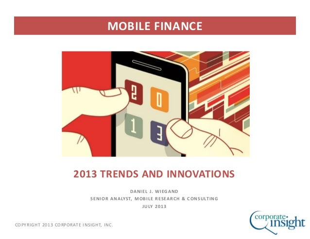 COPYRIGHT 2013 CORPORATE INSIGHT, INC. 2013 TRENDS AND INNOVATIONS DANIEL J. WIEGAND SENIOR ANALYST, MOBILE RESEARCH & CON...