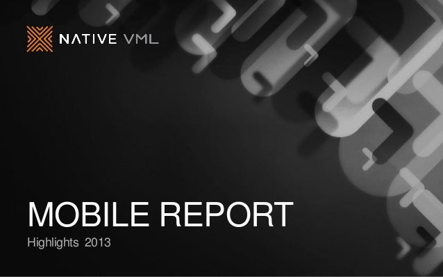 MOBILE REPORT Highlights 2013