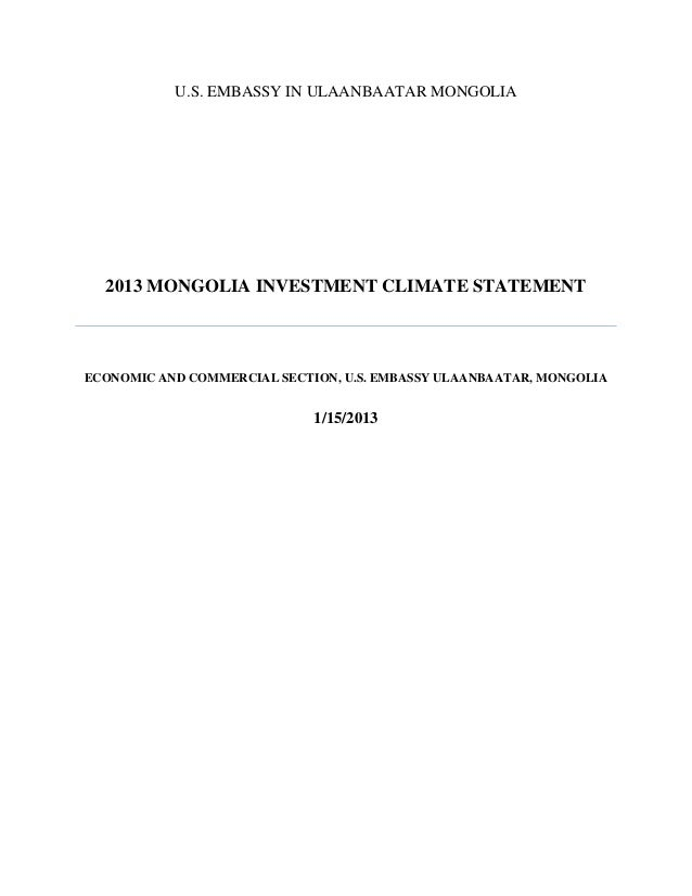 U.S. EMBASSY IN ULAANBAATAR MONGOLIA  2013 MONGOLIA INVESTMENT CLIMATE STATEMENT  ECONOMIC AND COMMERCIAL SECTION, U.S. EM...