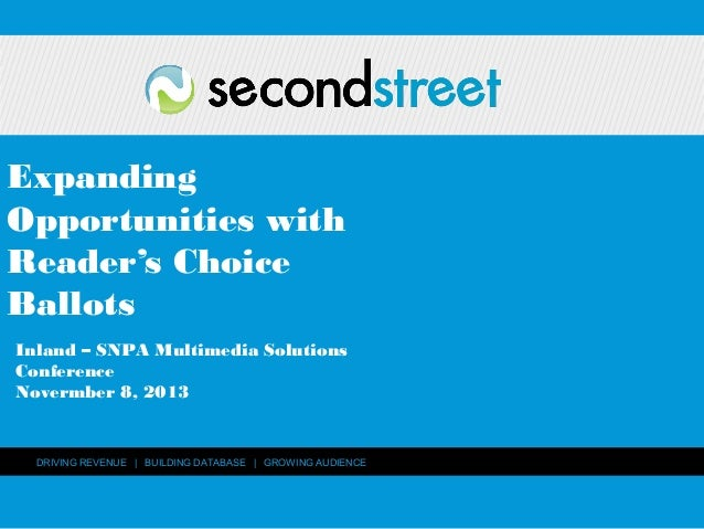 Expanding Opportunities with Reader's Choice Ballots Inland – SNPA Multimedia Solutions Conference Novermber 8, 2013  DRIV...