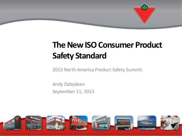 TheNewISOConsumer Product SafetyStandard 2013 North America Product Safety Summit Andy Dabydeen September 11, 2013