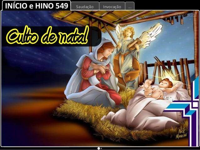 INÍCIO e HINO 549  Saudação  Invocação  ...