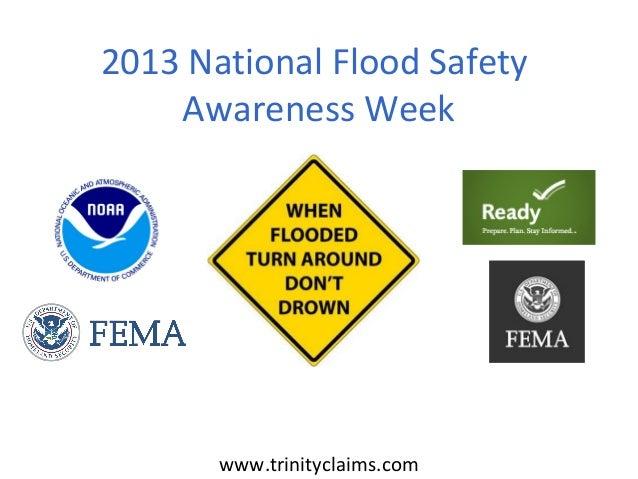 www.trinityclaims.com2013 National Flood SafetyAwareness Week