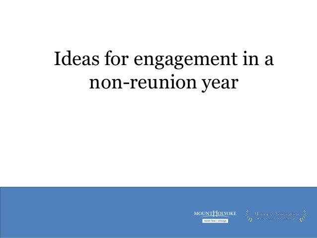 Ideas for engagement in a non-reunion year