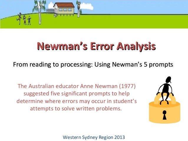 Newman's Error AnalysisNewman's Error Analysis The Australian educator Anne Newman (1977) suggested five significant promp...