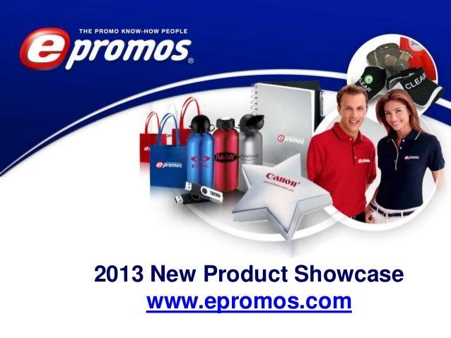 2013 New Product Showcase    www.epromos.com