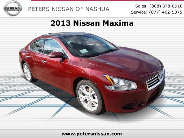 Sales: (888) 378-0910PETERS NISSAN OF NASHUA         Service: (877) 462-5075      2013 Nissan Maxima         www.petersnis...