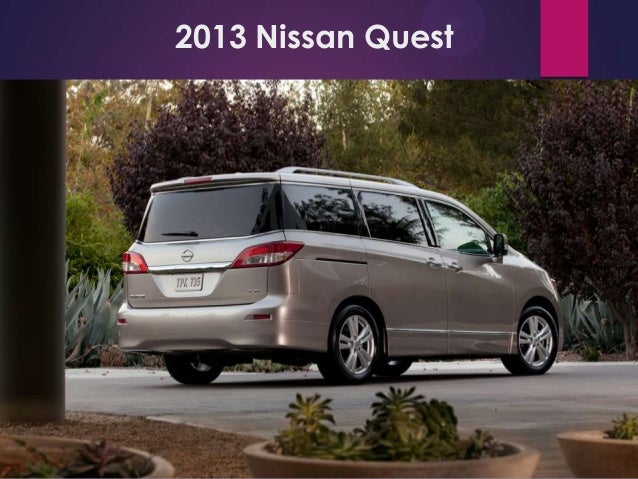 Captivating 6. 2013 Nissan Quest; 7.