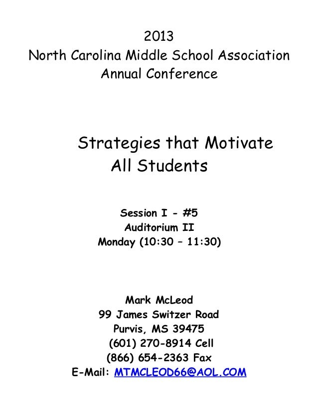 2013North Carolina Middle School Association          Annual Conference       Strategies that Motivate           All Stude...