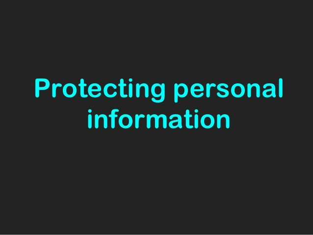 Protecting personalinformation