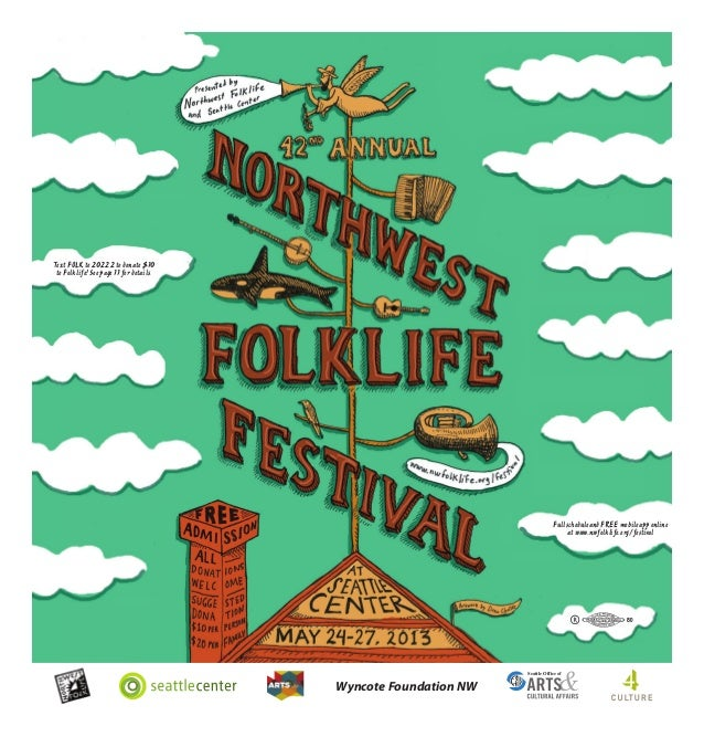 Wyncote Foundation NWSeattle Office ofText FOLK to 20222 to donate $10to Folklife! See page 11 for details.Full schedule a...