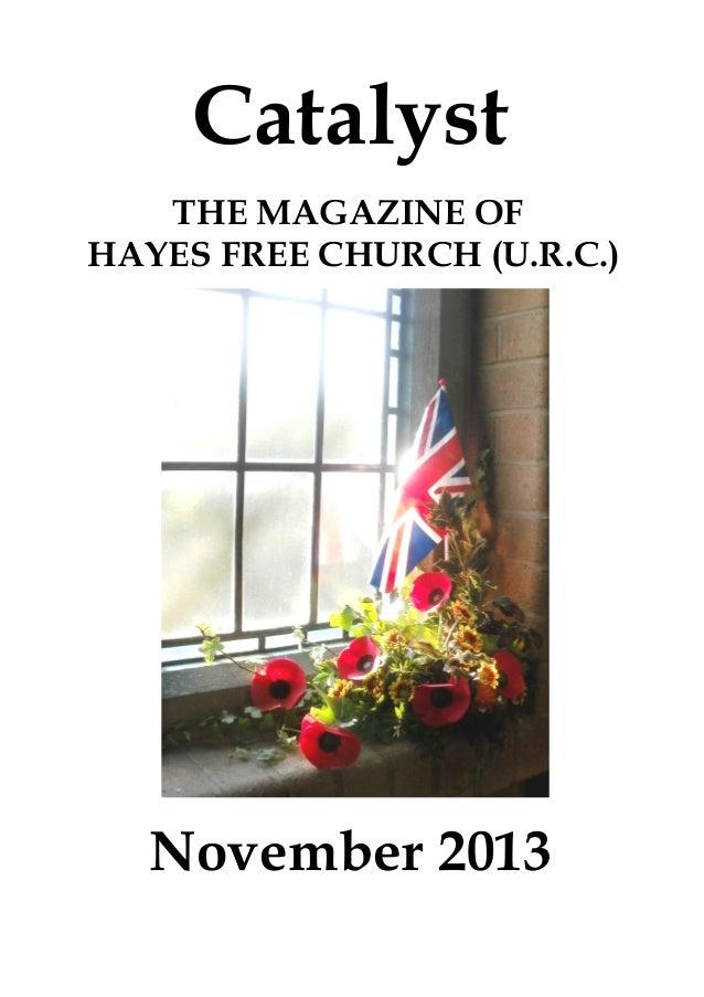 Catalyst THE MAGAZINE OF HAYES FREE CHURCH (U.R.C.)  November 2013
