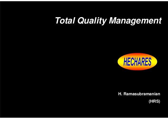 Total Quality Management  H. Ramasubramanian (HRS)