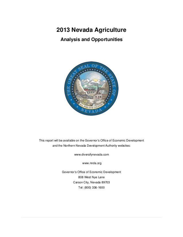 2013 Nevada Agriculture Analysis and Opportunities This report will be available on the Governor's Office of Economic ...