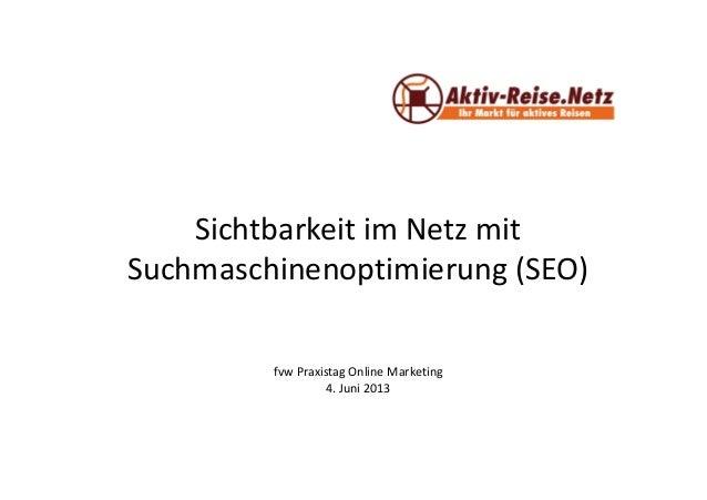 Sichtbarkeit im Netz mitSuchmaschinenoptimierung (SEO)fvw Praxistag Online Marketing: Sichtbarkeit mit SEO Roland Delion, ...