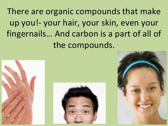 how do atoms make up organic compounds Of human body carbon, oxygen, hydrogen, and nitrogen make up 96% of  body  compounds are two or more atoms of different elements (eg, h2o.