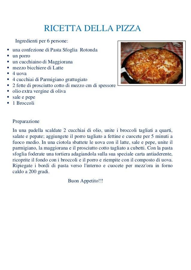 RICETTA DELLA PIZZA Ingredienti per 6 persone:            una confezione di Pasta Sfoglia Rotonda un porro un cu...
