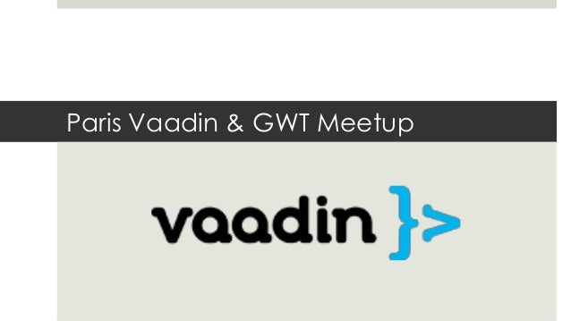 Paris Vaadin & GWT Meetup